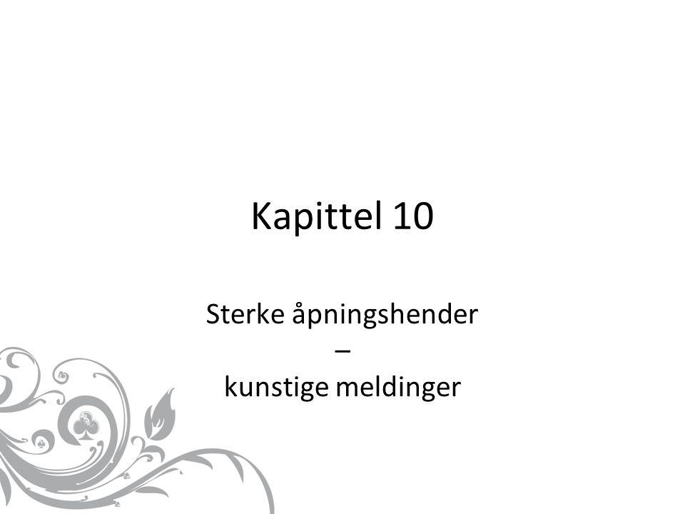 Kapittel 10 Sterke åpningshender – kunstige meldinger