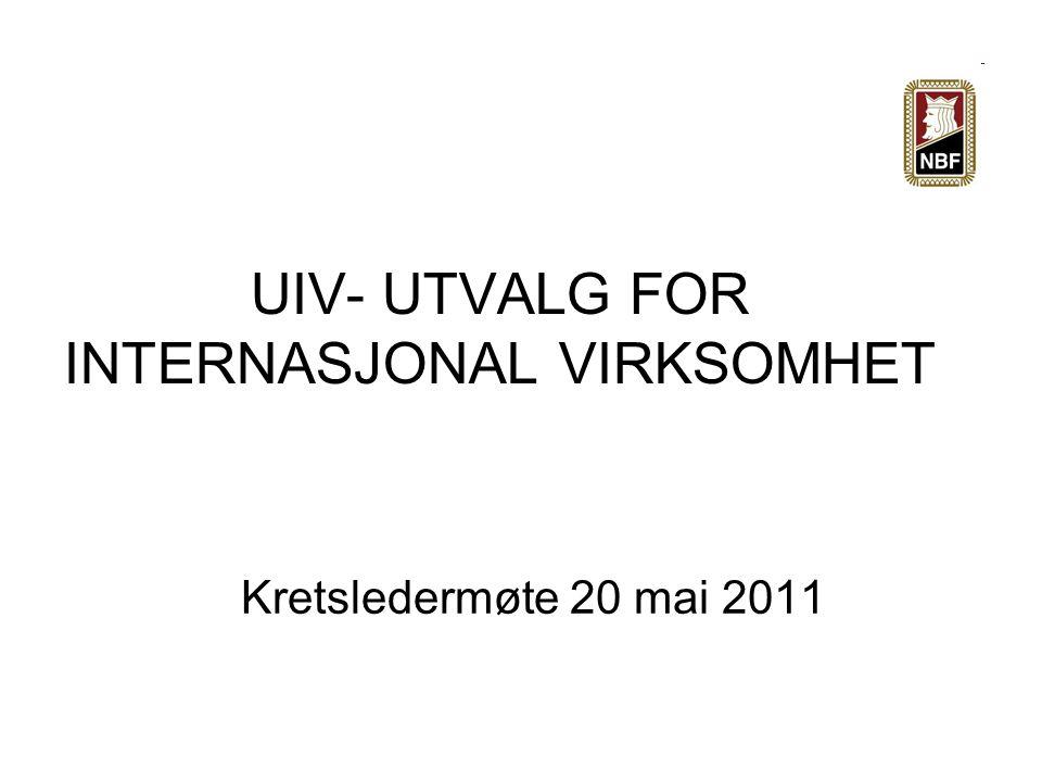 UIV- UTVALG FOR INTERNASJONAL VIRKSOMHET Kretsledermøte 20 mai 2011