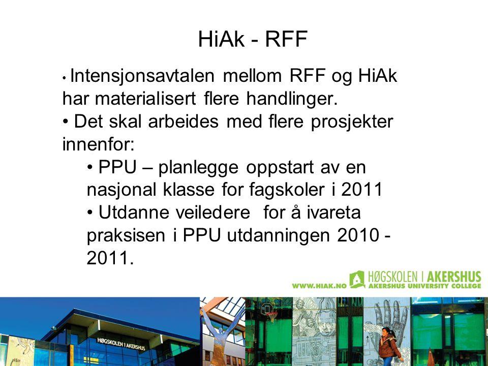 HiAk - RFF Intensjonsavtalen mellom RFF og HiAk har materialisert flere handlinger. Det skal arbeides med flere prosjekter innenfor: PPU – planlegge o