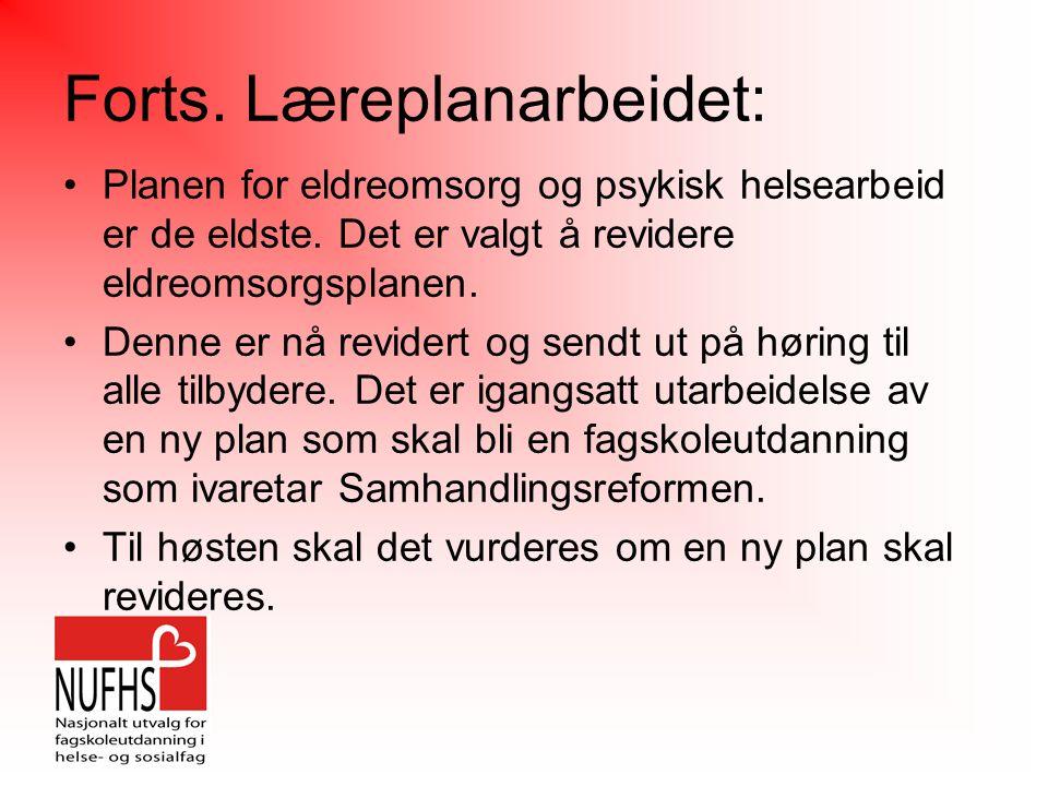 Forts. Læreplanarbeidet: Planen for eldreomsorg og psykisk helsearbeid er de eldste.