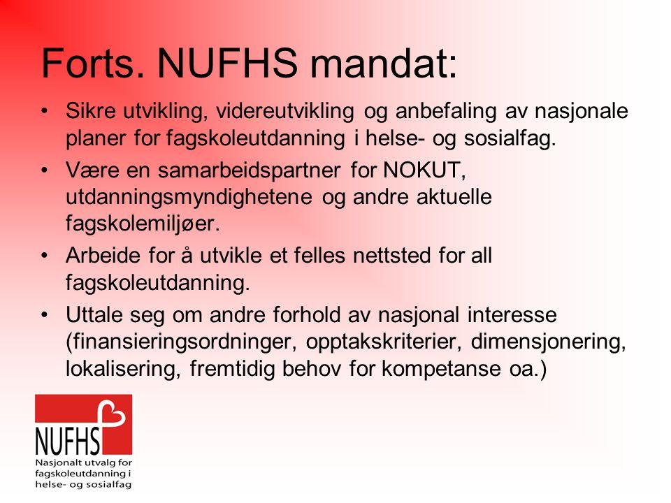 Forts. NUFHS mandat: Sikre utvikling, videreutvikling og anbefaling av nasjonale planer for fagskoleutdanning i helse- og sosialfag. Være en samarbeid