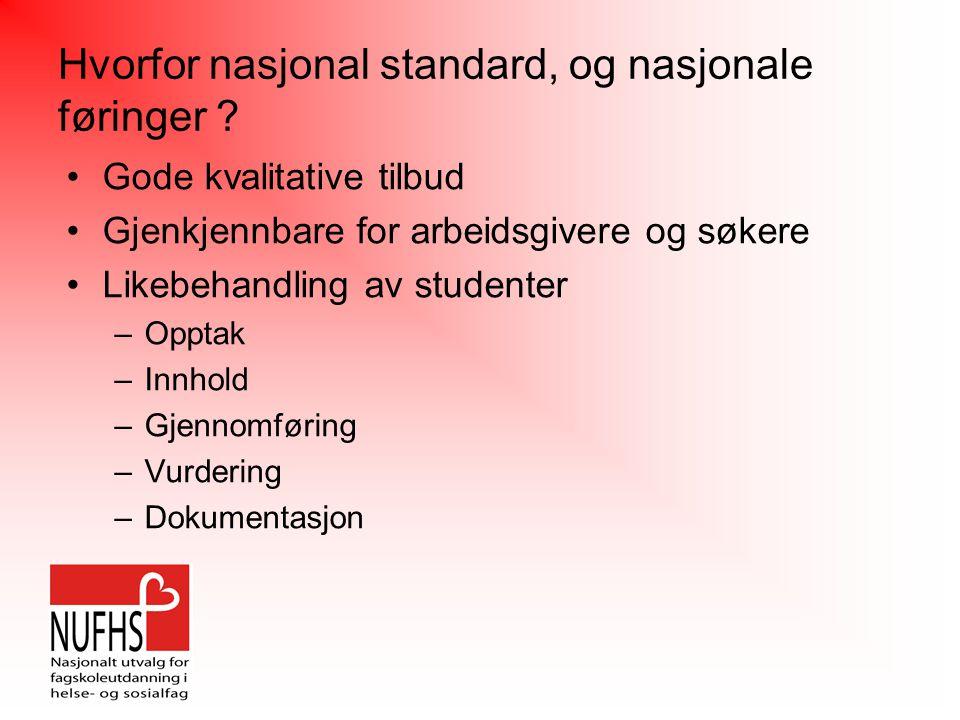 Hvorfor nasjonal standard, og nasjonale føringer .