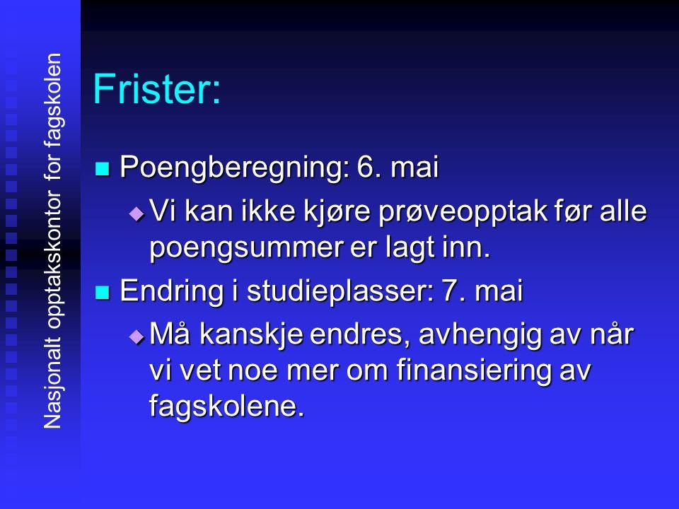 Frister: Poengberegning: 6. mai Poengberegning: 6.