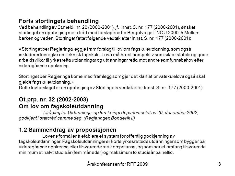 4 Sammendrag  Fagskoleloven av 2003 etablerte system for offentlig godkjenning av fagskoleutdanninger.