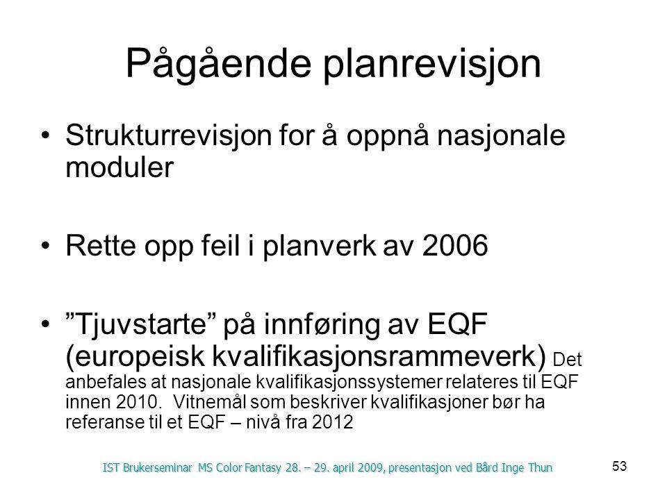53 Pågående planrevisjon Strukturrevisjon for å oppnå nasjonale moduler Rette opp feil i planverk av 2006 Tjuvstarte på innføring av EQF (europeisk kvalifikasjonsrammeverk) Det anbefales at nasjonale kvalifikasjonssystemer relateres til EQF innen 2010.
