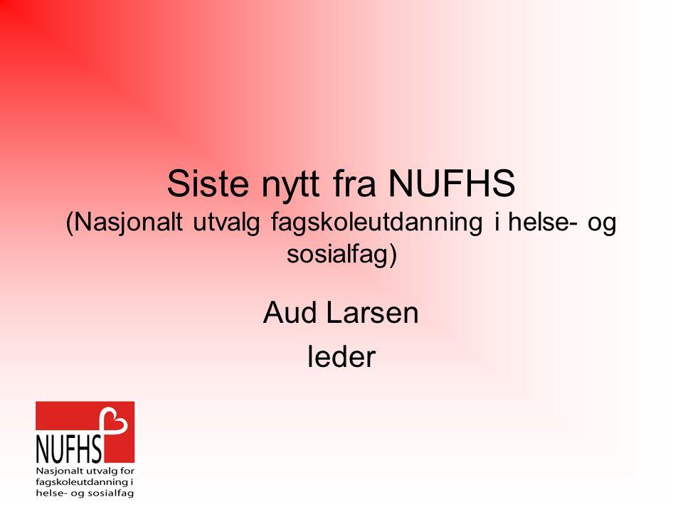 NUFHS mandat: NUFHS er en frivillig sammenslutning av sentrale aktører innen helse- og sosialfagene Et organ for samhandling mellom tilbydere av fagskoleutdanning i helse- og sosialfag og arbeidsgiver- og arbeidstakerorganisasjoner for å utvikle, beholde og synliggjøre en nasjonal standard for nivå og innhold i fagskoleutdanning i helse- og sosialfag.