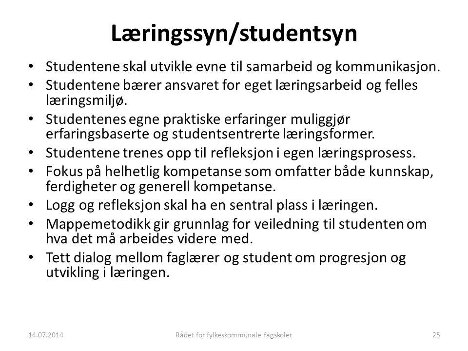 14.07.2014Rådet for fylkeskommunale fagskoler25 Læringssyn/studentsyn Studentene skal utvikle evne til samarbeid og kommunikasjon. Studentene bærer an