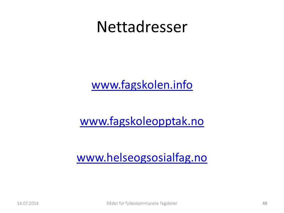 14.07.2014Rådet for fylkeskommunale fagskoler48 Nettadresser www.fagskolen.info www.fagskoleopptak.no www.helseogsosialfag.no