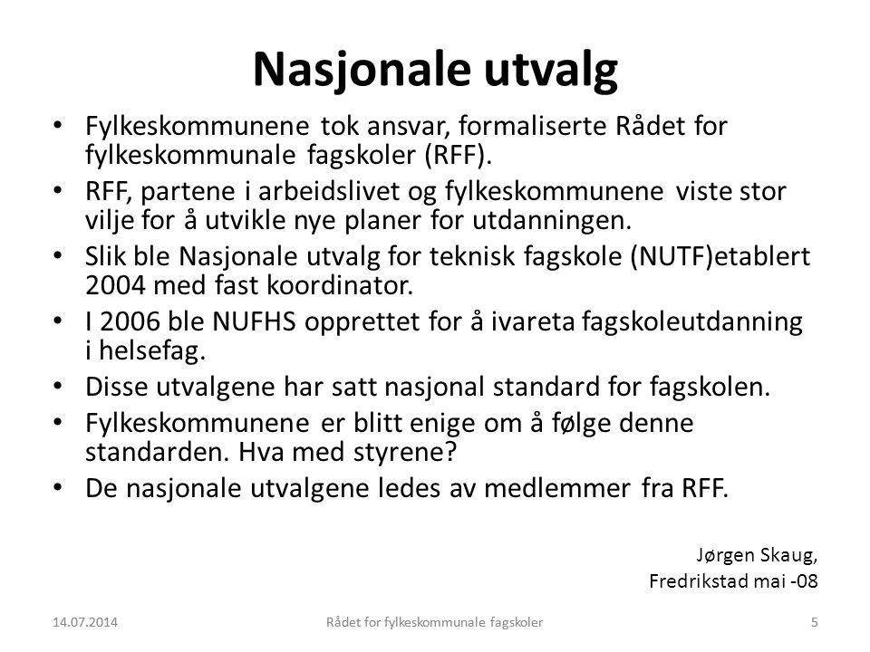 14.07.2014Rådet for fylkeskommunale fagskoler5 Nasjonale utvalg Fylkeskommunene tok ansvar, formaliserte Rådet for fylkeskommunale fagskoler (RFF). RF