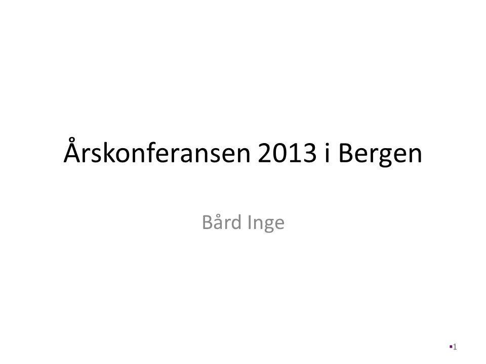 Årskonferansen 2013 i Bergen Bård Inge 11
