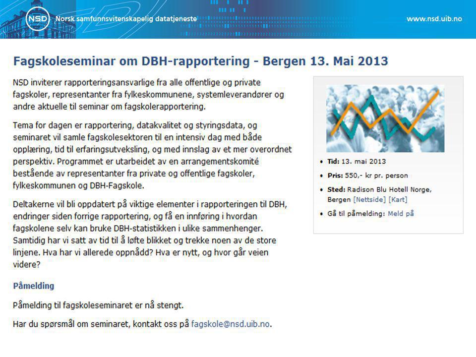 Fagskoleseminar om DBH- rapportering - Bergen 13. Mai 2013