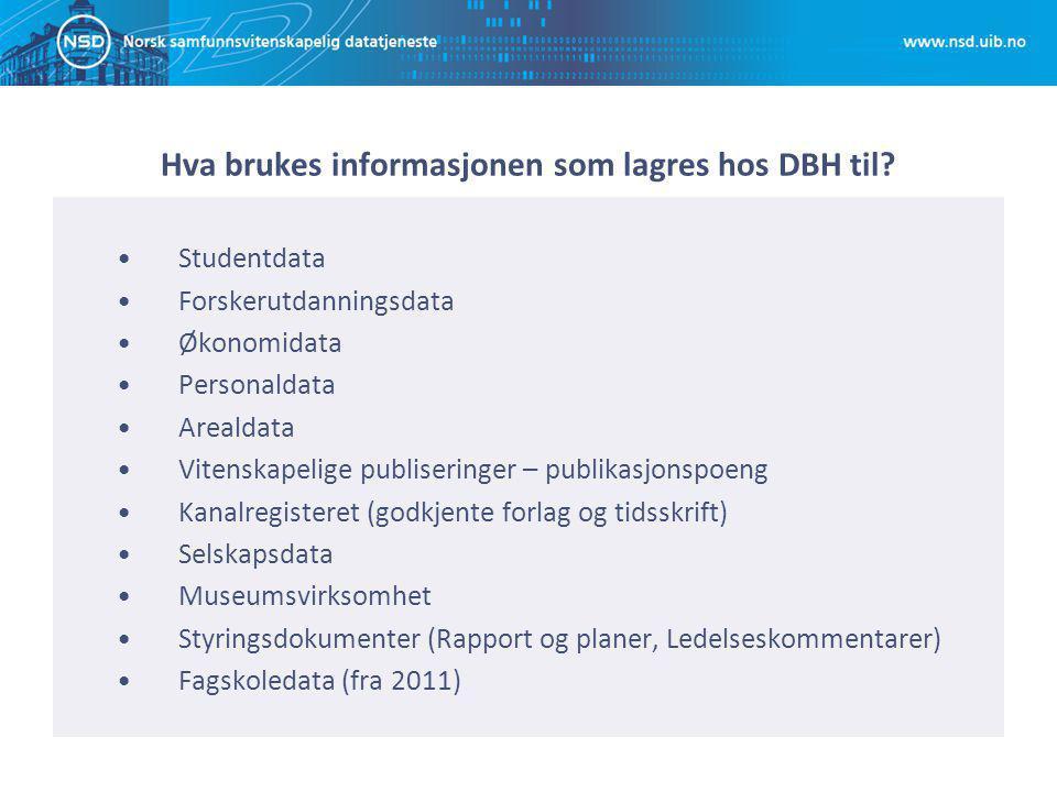 Hva brukes informasjonen som lagres hos DBH til.