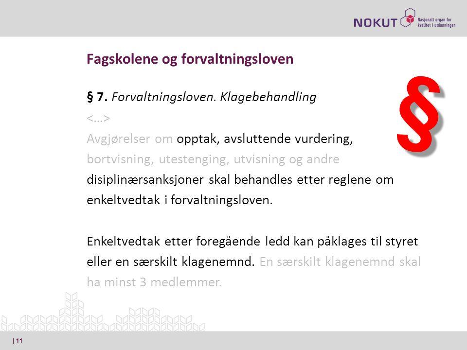 § 7. Forvaltningsloven.