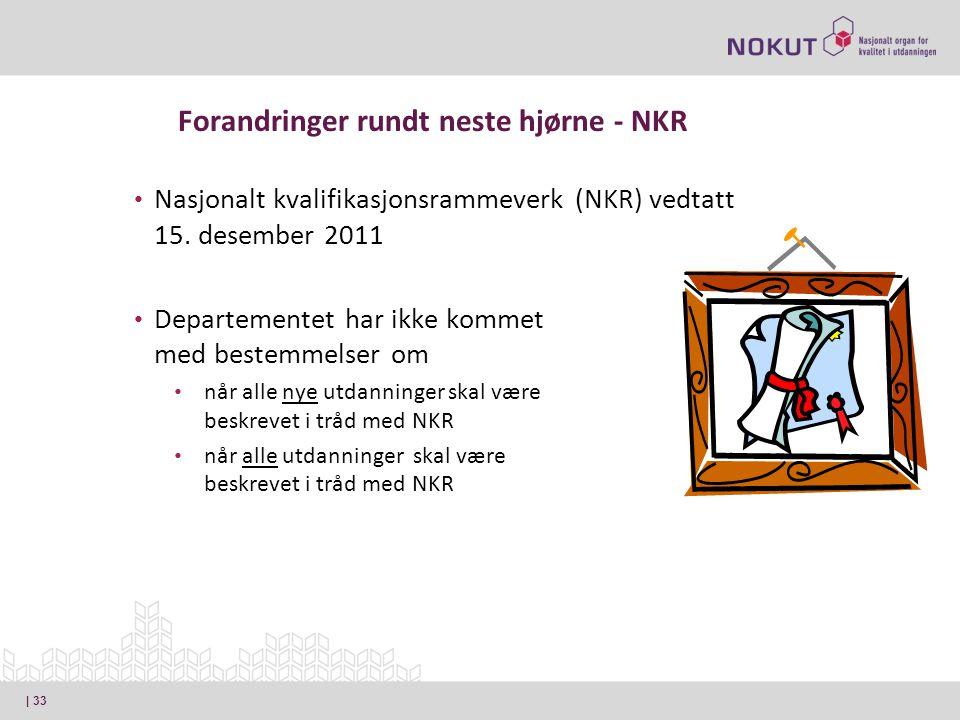 Forandringer rundt neste hjørne - NKR Nasjonalt kvalifikasjonsrammeverk (NKR) vedtatt 15.