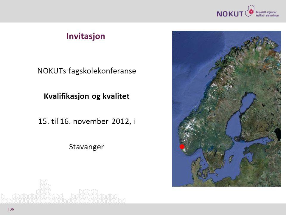Invitasjon NOKUTs fagskolekonferanse Kvalifikasjon og kvalitet 15.