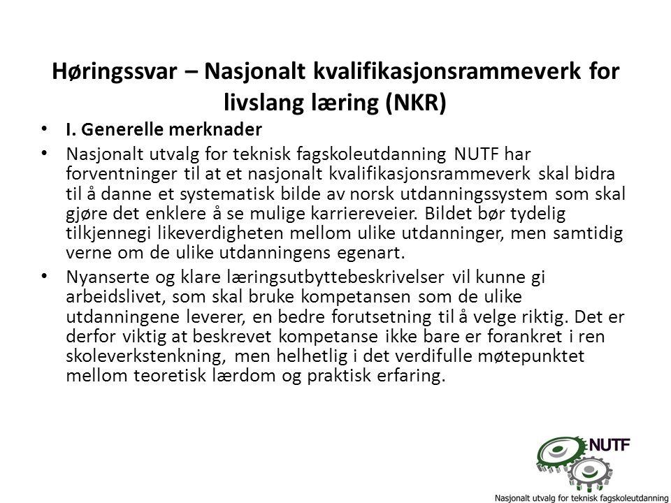 Høringssvar – Nasjonalt kvalifikasjonsrammeverk for livslang læring (NKR) I. Generelle merknader Nasjonalt utvalg for teknisk fagskoleutdanning NUTF h