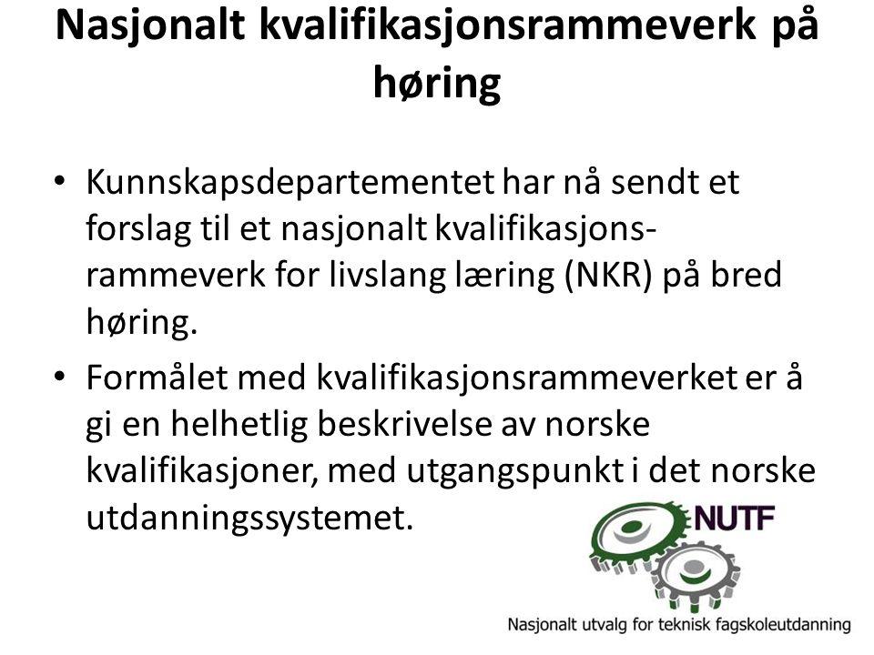 Nasjonalt kvalifikasjonsrammeverk på høring Kunnskapsdepartementet har nå sendt et forslag til et nasjonalt kvalifikasjons- rammeverk for livslang læring (NKR) på bred høring.