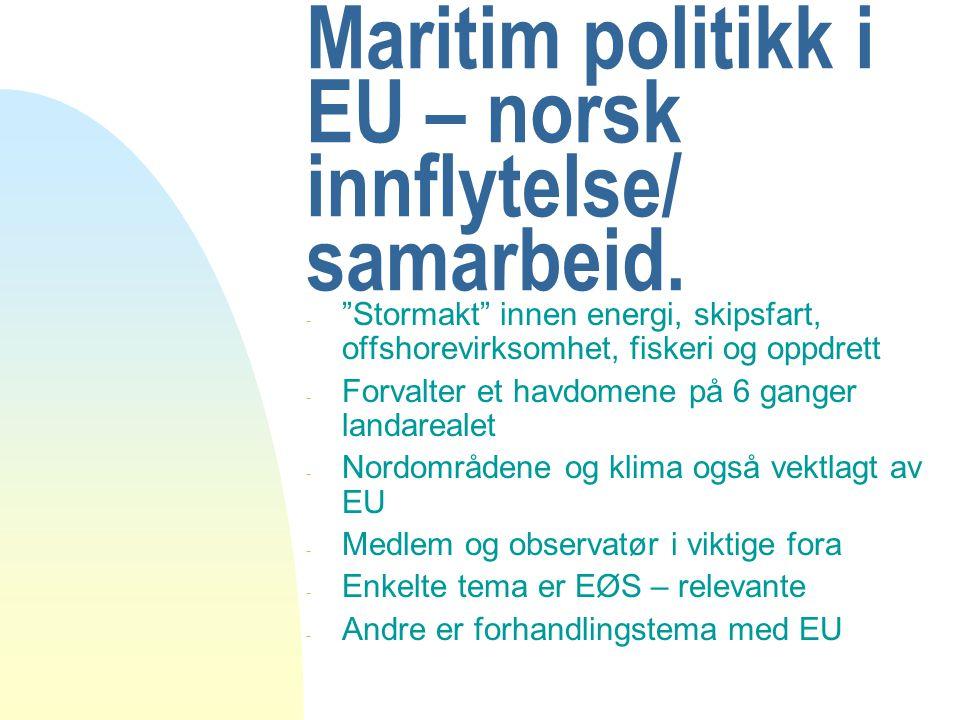 Grønnboken n EU – initiativ, basert på FNs havrettskonvensjon n Styres av 7 kommissærer, ledes av Joe Borg n Norge bidrar administrativt med nasjonal ekspert, U.D koordinerer norsk høringssvar n CPMR følger tett (2006): konferanse i Bergen januar, Stavanger november.Vedtak på CPMR's årsmøte oktober n 2007: Nettverk for innspill