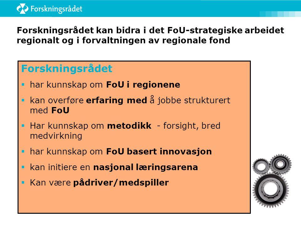 Forskningsrådet kan bidra i det FoU-strategiske arbeidet regionalt og i forvaltningen av regionale fond Forskningsrådet  har kunnskap om FoU i region