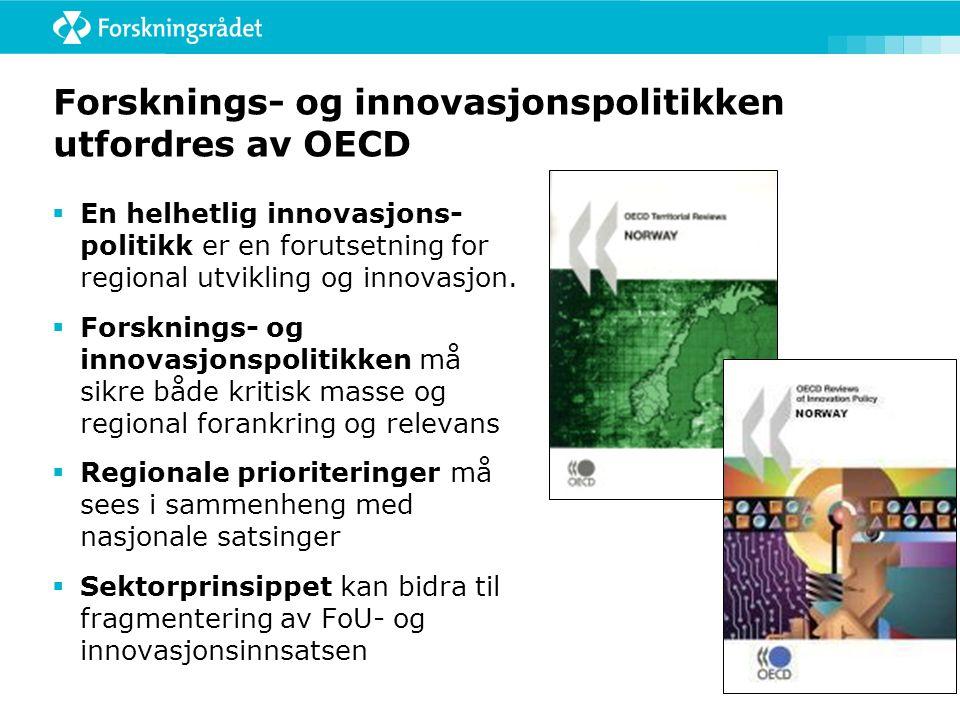 Forsknings- og innovasjonspolitikken utfordres av OECD  En helhetlig innovasjons- politikk er en forutsetning for regional utvikling og innovasjon. 