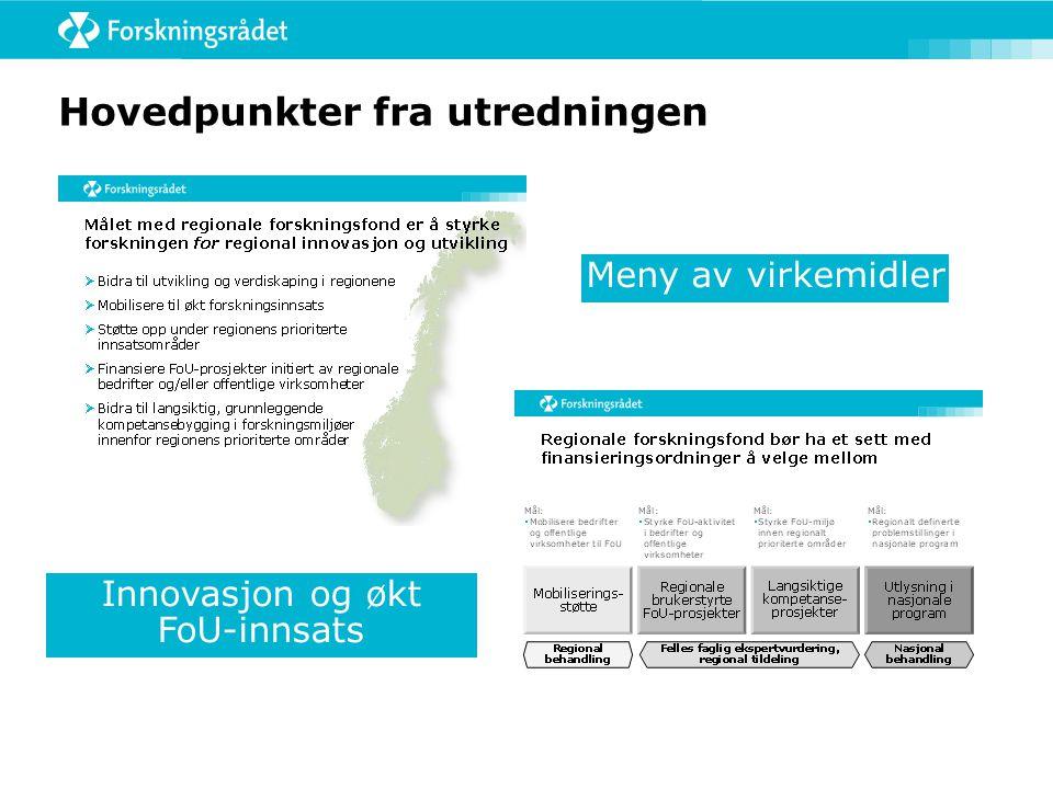 Hovedpunkter fra utredningen Meny av virkemidler Innovasjon og økt FoU-innsats