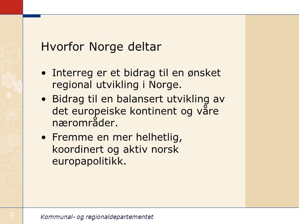 Kommunal- og regionaldepartementet 5 Hvorfor Norge deltar Interreg er et bidrag til en ønsket regional utvikling i Norge. Bidrag til en balansert utvi