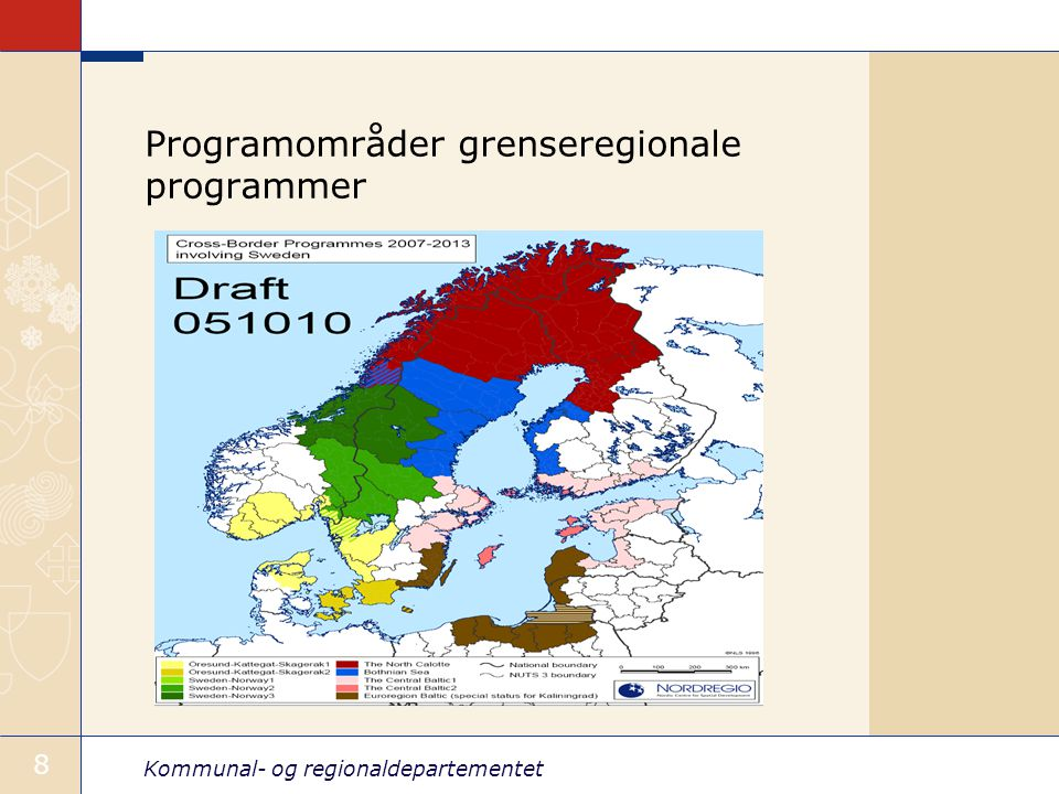 Kommunal- og regionaldepartementet 9 Nye programområder transnasjonale program