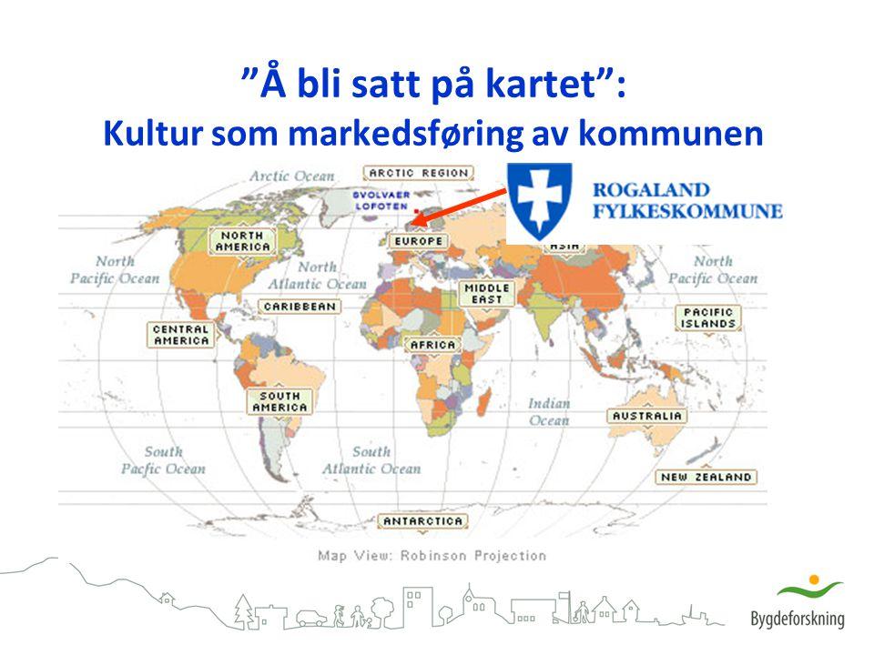 """""""Å bli satt på kartet"""": Kultur som markedsføring av kommunen"""