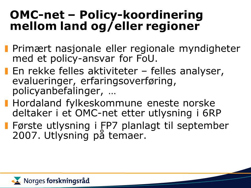 OMC-net – Policy-koordinering mellom land og/eller regioner Primært nasjonale eller regionale myndigheter med et policy-ansvar for FoU.