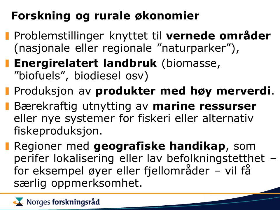 Forskning og rurale økonomier Problemstillinger knyttet til vernede områder (nasjonale eller regionale naturparker ), Energirelatert landbruk (biomasse, biofuels , biodiesel osv) Produksjon av produkter med høy merverdi.