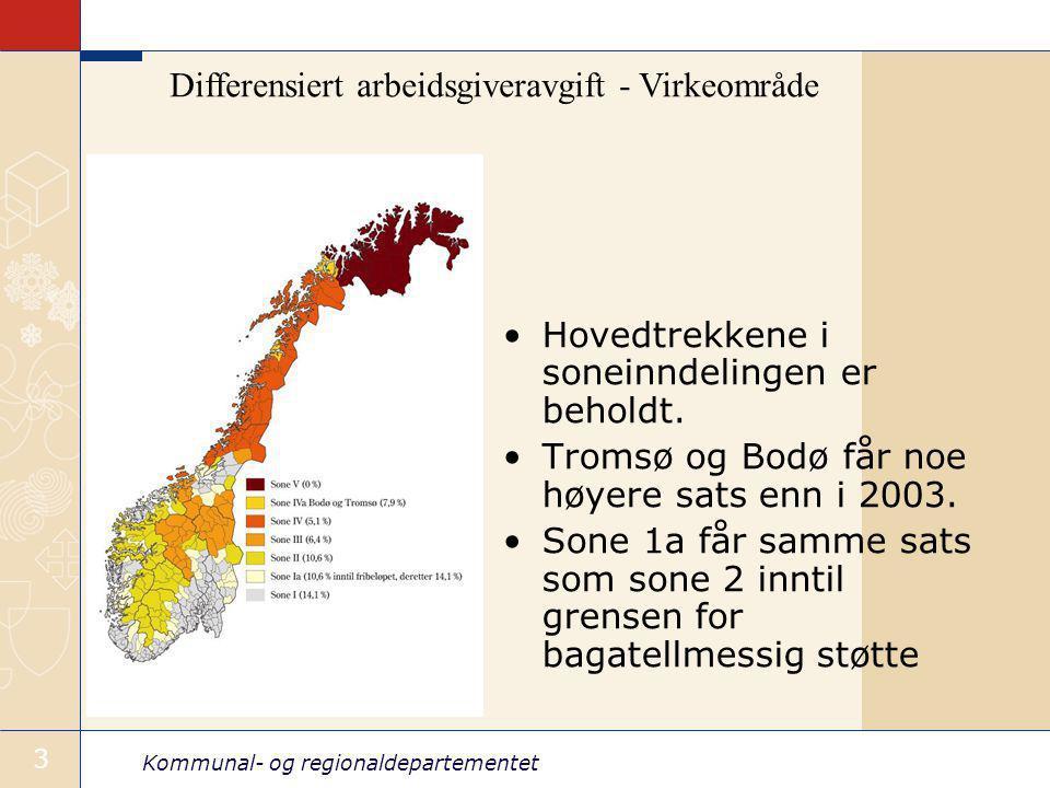 Kommunal- og regionaldepartementet 4 Avgiftssatser 2003 (pst.) 2007 (pst.) Sone 500 Sone 45,1 Tromsø og Bodø5,17,9 Sone 36,4 Sone 210,6 Fribeløpssone10,610,6 pst.