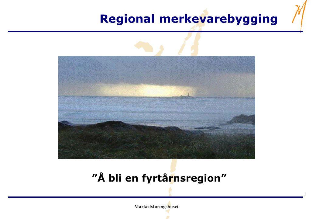 """Markedsføringshuset 1 Regional merkevarebygging """"Å bli en fyrtårnsregion"""""""