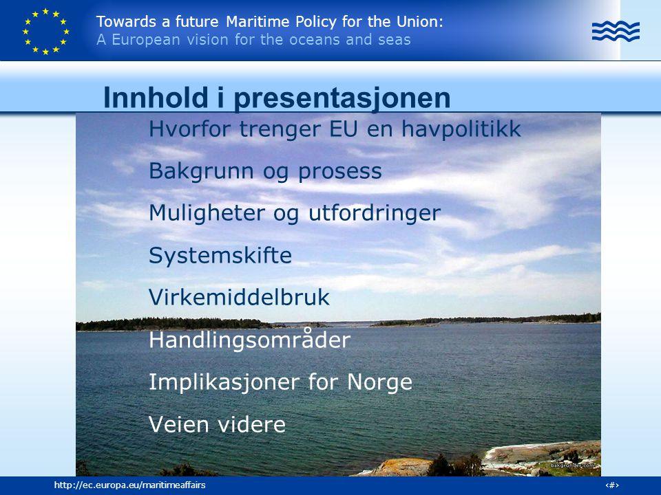 Towards a future Maritime Policy for the Union: A European vision for the oceans and seas 13http://ec.europa.eu/maritimeaffairs Styring og virkemiddelbruk Hvordan anvende en integrert tilnærming: Subsidiaritetsprinsippet Integrert forberdelse av politiske forslag (TRENenergi / RTD FoU,..) Lover og regler som fremmer ikke hemmer Kollektiv læring Dialog med aktører Utvikle retningslinjer for medlemslandene for utvikling av maritim politikk