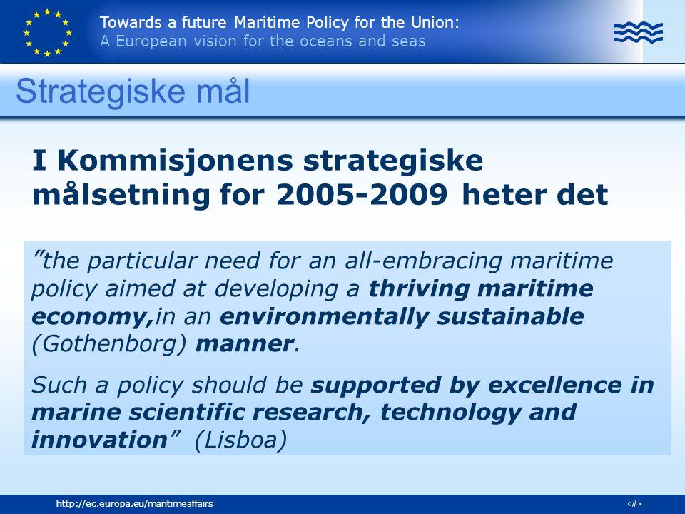 Towards a future Maritime Policy for the Union: A European vision for the oceans and seas 7http://ec.europa.eu/maritimeaffairs Prosess The Green Paper 59 spørsmål om hvordan utvikle en visjon for havpolitikk Organisert omlag 230 konferanser Mottatt omlag 500 høringsinnspill Konsultert EU-institusjoner, medlemsland, kystregioner, maritime næringer og tjenester, NGOer, borgere (citizens):