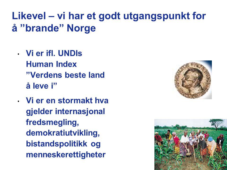 Likevel – vi har et godt utgangspunkt for å brande Norge Vi er ifl.
