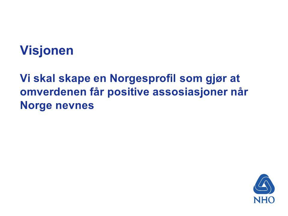 Visjonen Vi skal skape en Norgesprofil som gjør at omverdenen får positive assosiasjoner når Norge nevnes