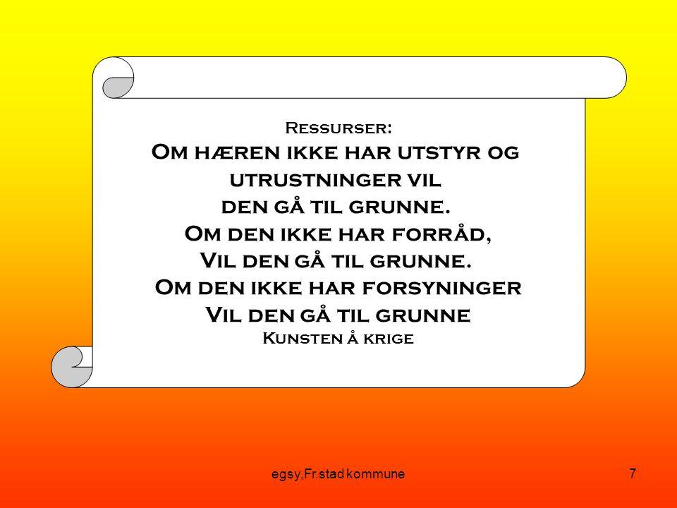 egsy,Fr.stad kommune7 Ressurser: Om hæren ikke har utstyr og utrustninger vil den gå til grunne.