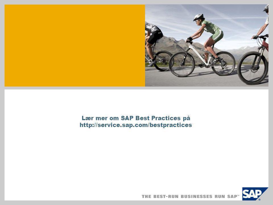 Lær mer om SAP Best Practices på http://service.sap.com/bestpractices