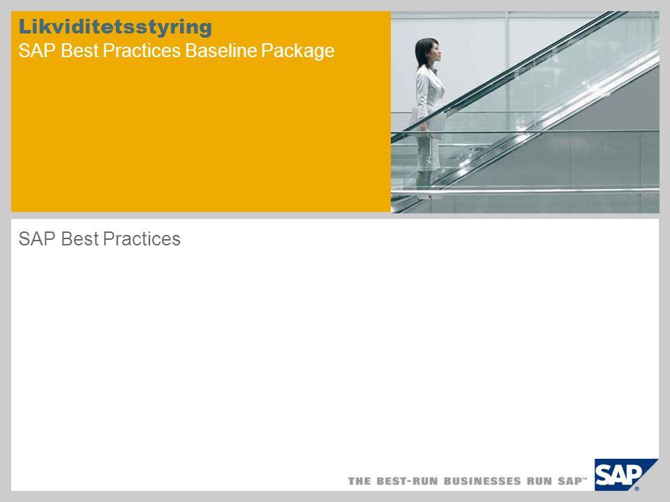 Likviditetsstyring SAP Best Practices Baseline Package SAP Best Practices