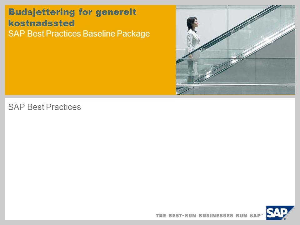 Budsjettering for generelt kostnadssted SAP Best Practices Baseline Package SAP Best Practices
