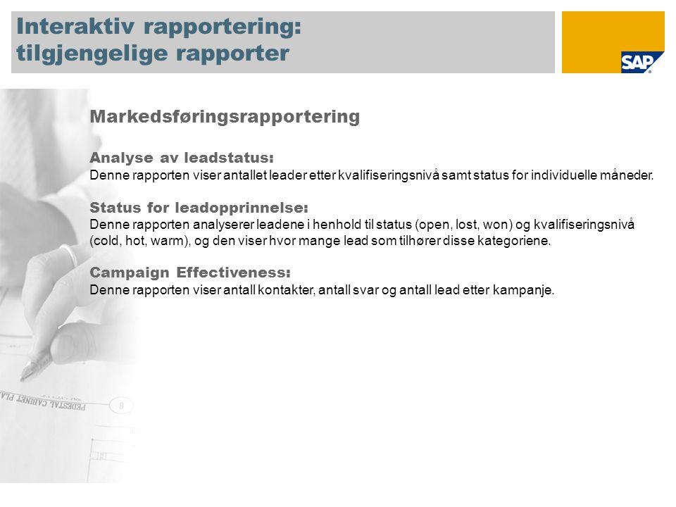 Interaktiv rapportering: tilgjengelige rapporter Salgsrapportering Kunder med åpne aktiviteter: Denne rapporten inneholder en liste med kundenavn og antall åpne aktiviteter.