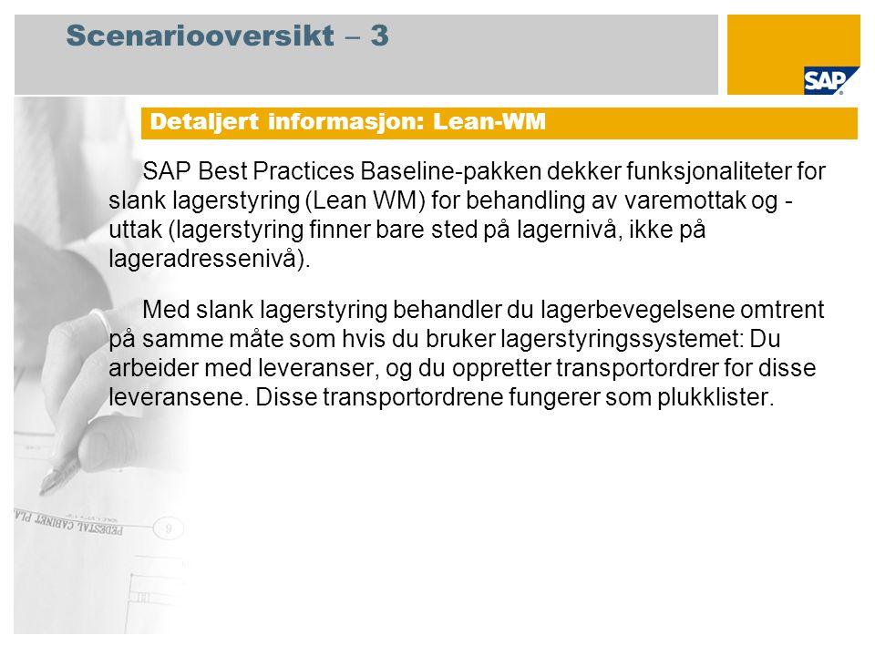 Scenariooversikt – 3 SAP Best Practices Baseline-pakken dekker funksjonaliteter for slank lagerstyring (Lean WM) for behandling av varemottak og - utt