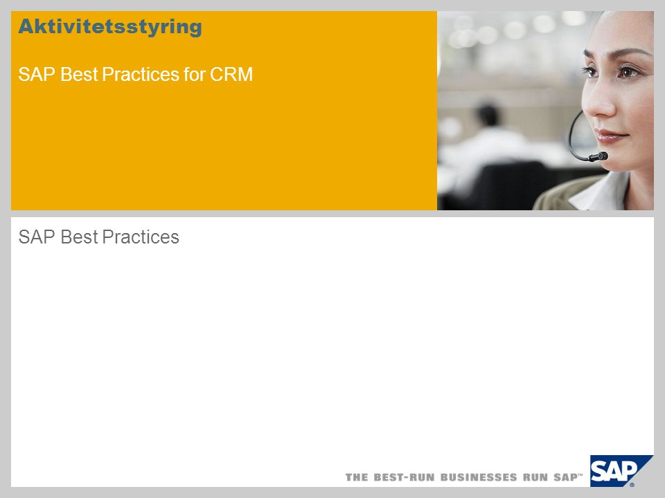 Aktivitetsstyring SAP Best Practices for CRM SAP Best Practices