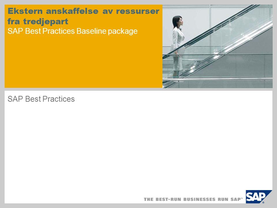 Ekstern anskaffelse av ressurser fra fra tredjepart SAP Best Practices Baseline package SAP Best Practices