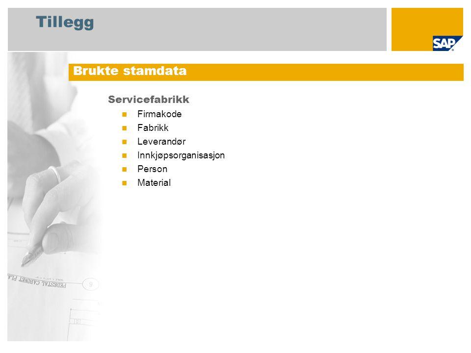 Tillegg Servicefabrikk Firmakode Fabrikk Leverandør Innkjøpsorganisasjon Person Material Brukte stamdata