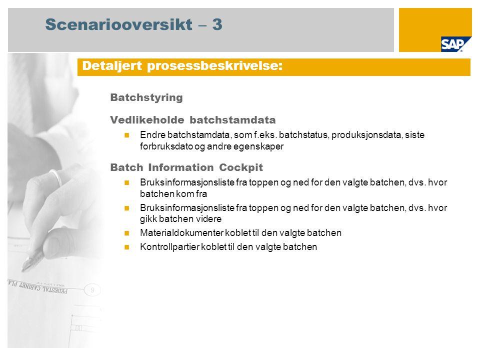Batchstyring Vedlikeholde batchstamdata Endre batchstamdata, som f.eks.