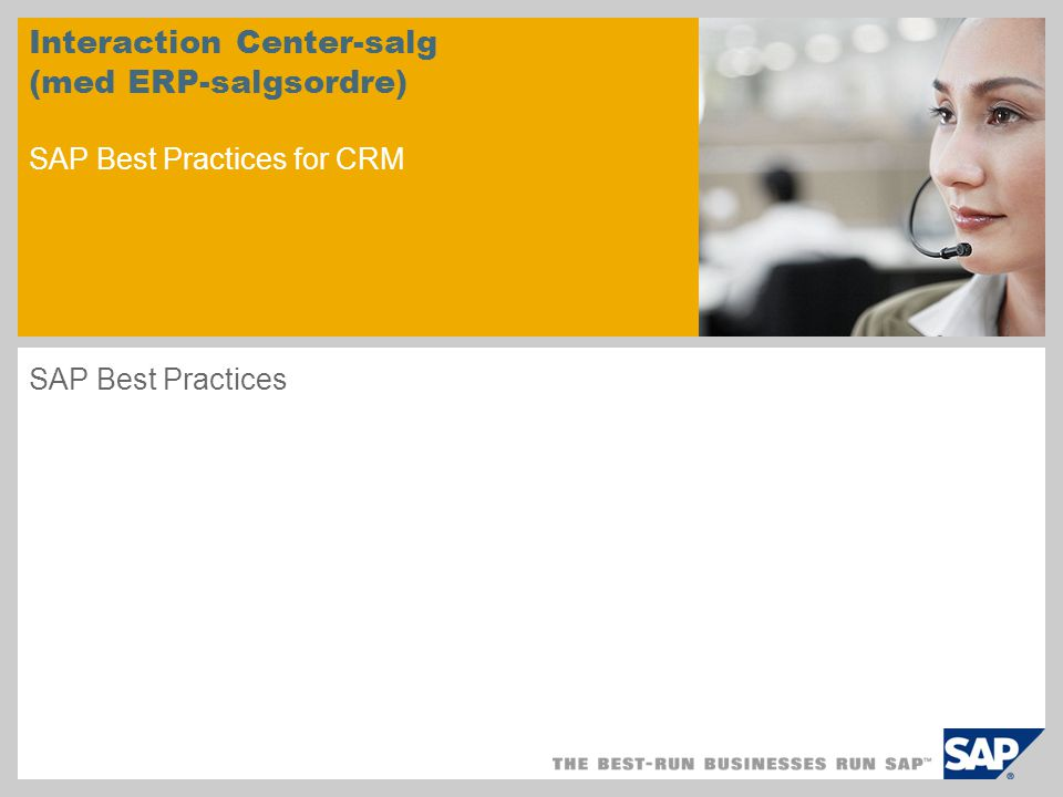 Interaction Center-salg (med ERP-salgsordre) SAP Best Practices for CRM SAP Best Practices