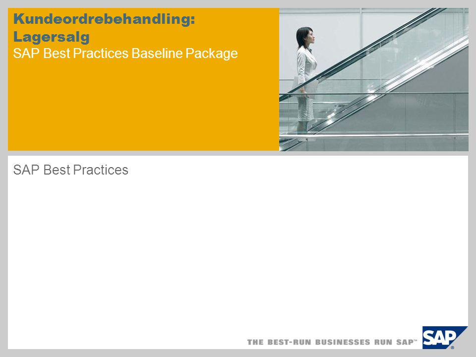Kundeordrebehandling: Lagersalg SAP Best Practices Baseline Package SAP Best Practices