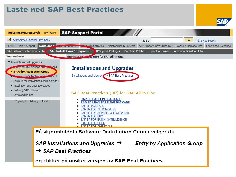 På skjermbildet i Software Distribution Center velger du SAP Installations and Upgrades  Entry by Application Group  SAP Best Practices og klikker