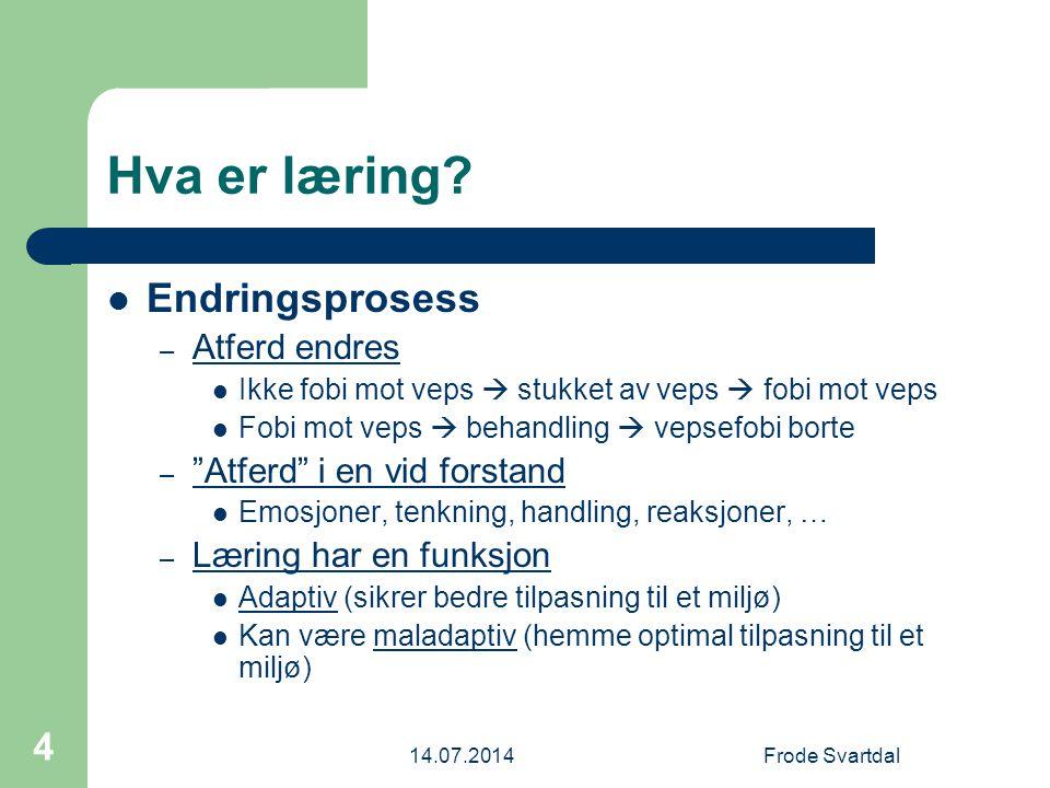 14.07.2014Frode Svartdal 75 Kognisjon og læring Observasjonslæring (Bandura) Lærer fra en modell (snarere enn ved egenerfaring) Iimitasjon vs.